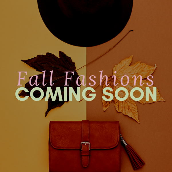 Fall Fashion's Coming Soon
